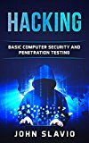 Hacking: Basic Computer Security and Penetration Testing (A Beginners' Guide to hacking, python programming, engineering and Arduino testing Book 1)