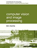 Computer Vision and Image Processing (Cornerstones of Computing)