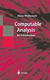 Computable Analysis: An Introduction (Texts in Theoretical Computer Science. An EATCS Series)