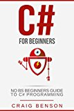 C#: The Most Useful Beginners Guide to C# Programming (Coding for Beginners Book 2)