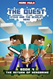 The Quest: Steve and the Scarlet Hero (Book 4): The Return of Herobrine  (An Unofficial Minecraft Book for Kids Ages 9 - 12 (Preteen) (The Quest: The Untold Story of Steve)