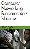 Computer Networking Fundamentals: Volume-II